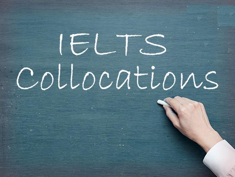 Sử dụng collocations hợp lý sẽ giúp nâng band điểm IELTS hiệu quả