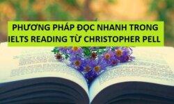 Phương pháp đọc nhanh trong IELTS Reading từ thầy Christopher Pell
