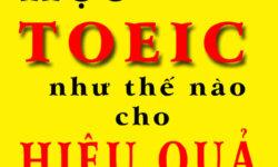HOC-TOEIC-NHU-THE-NAO-DE-DAT-DIEM-CAO-TRONG-KY-THI