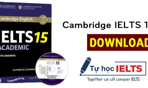 Tải Cambridge IELTS 15 [PDF +Audio] Miễn phí mới nhất 2020