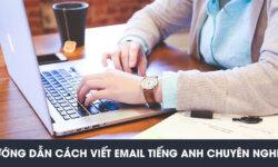 Hướng dẫn các bước viết email tiếng Anh chuyên nghiệp