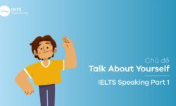 Chủ đề Talk About Yourself - IELTS Speaking
