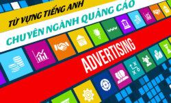 Từ vựng tiếng anh chuyên ngành về quảng cáo - Tổng hợp 2020
