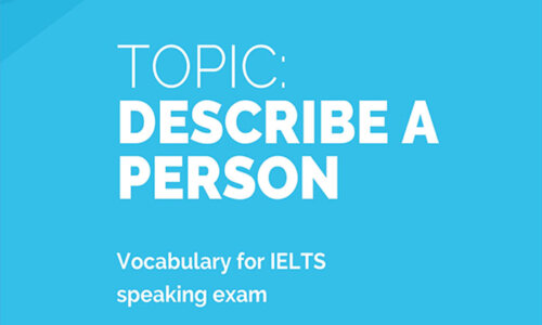 Topic Describe A Person – IELTS Speaking