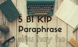 Paraphrase nghĩa là gì? 5 cách paraphrase trong IELTS