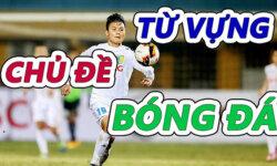 https://www.tuhocielts.vn/tu-vung-tieng-anh-ve-bong-da/