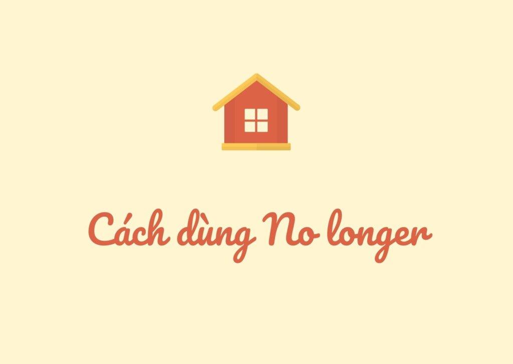 Cách dùng No longer
