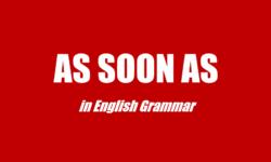 Cấu trúc cách dùng As soon as trong tiếng Anh