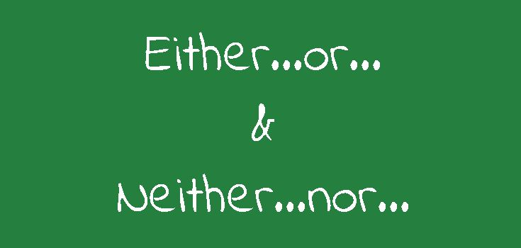 Either or và Neither nor