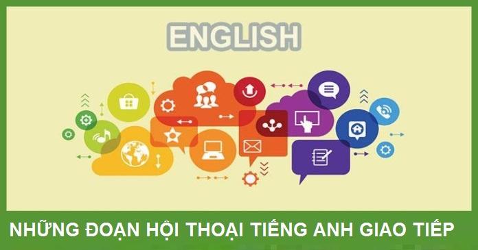 Một số đoạn hội thoại mẫu câu chào hỏi trong tiếng Anh