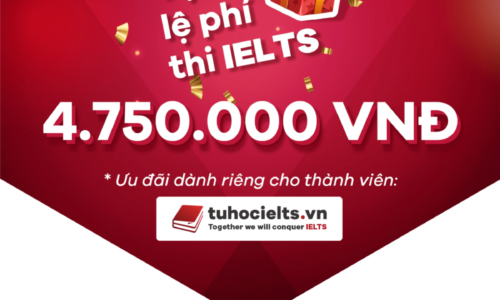 Tặng lệ phí thi IELTS trị giá 4.750.000 VNĐ từ IELTS Vietop – Duy nhất tại tuhocielts.vn