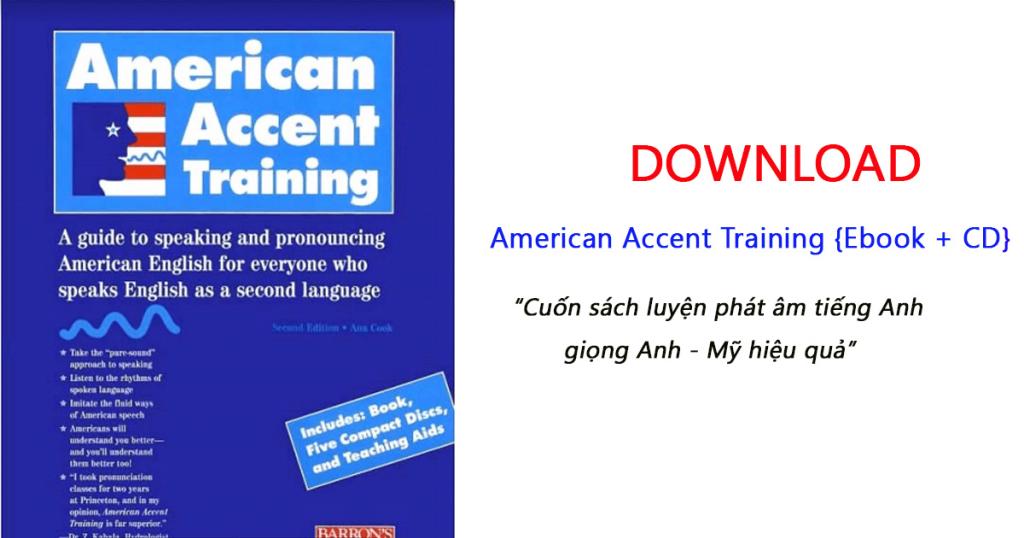 Trọn bộ giáo trình American Accent Training - Giáo trình tiếng Anh