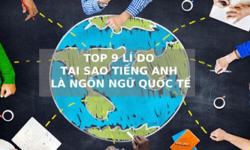 Tại sao tiếng Anh là ngôn ngữ quốc tế? Top 9 lý do ít ai biết