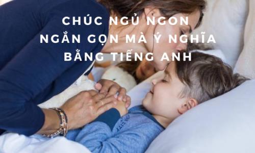 Những câu chúc ngủ ngon bằng tiếng Anh ngắn gọn