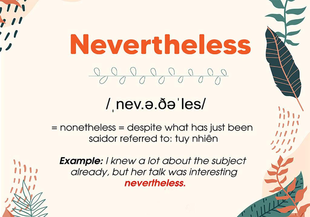 Cách dùng Nevertheless trong tiếng Anh.
