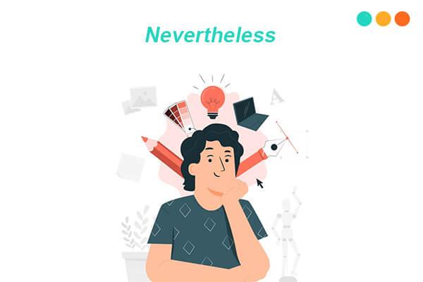 Nevertheless là gì?