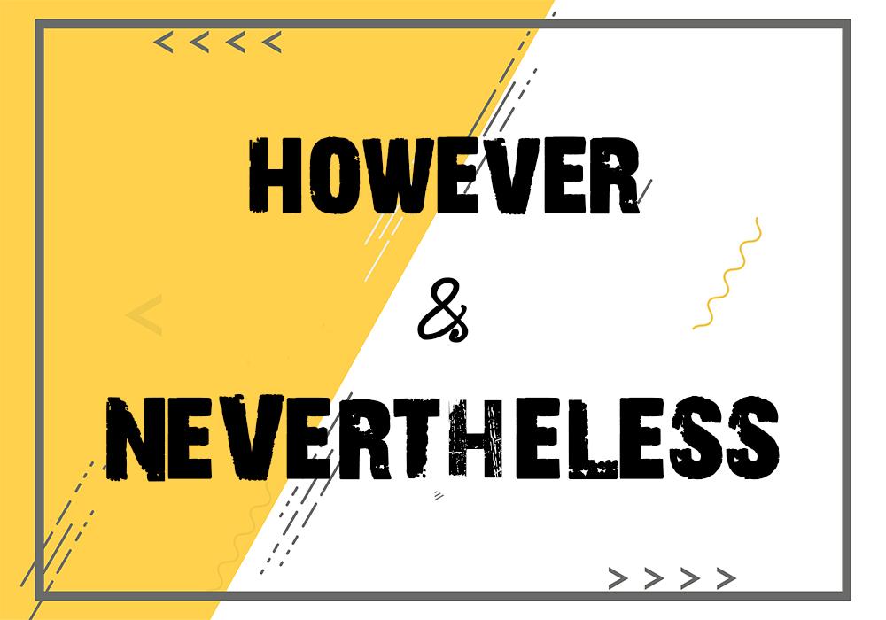 Phân biệt Nevertheless với However