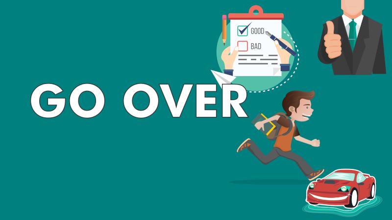 Go over là gì và cách dùng của go over.