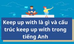 Keep up with là gì và cấu trúc keep up with trong tiếng Anh