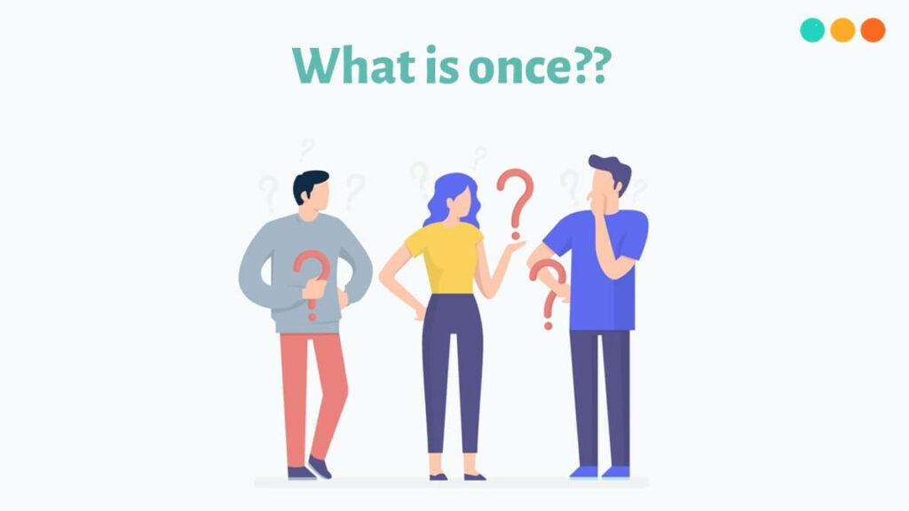 Once là gì?