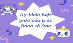 Sự khác biệt giữa cấu trúc Once và One trong tiếng Anh