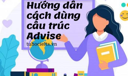 Hướng dẫn cách dùng cấu trúc Advise trong tiếng Anh