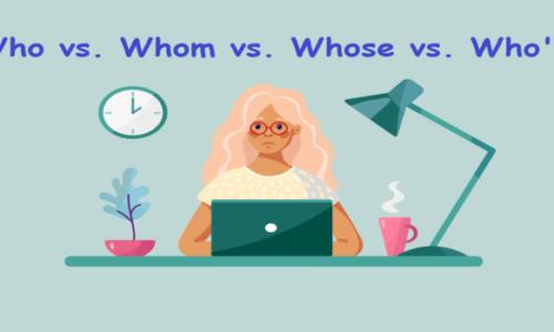 Whose là gì? – Phân biệt cách dùng Whose, Who's, Who và Whom trong tiếng Anh
