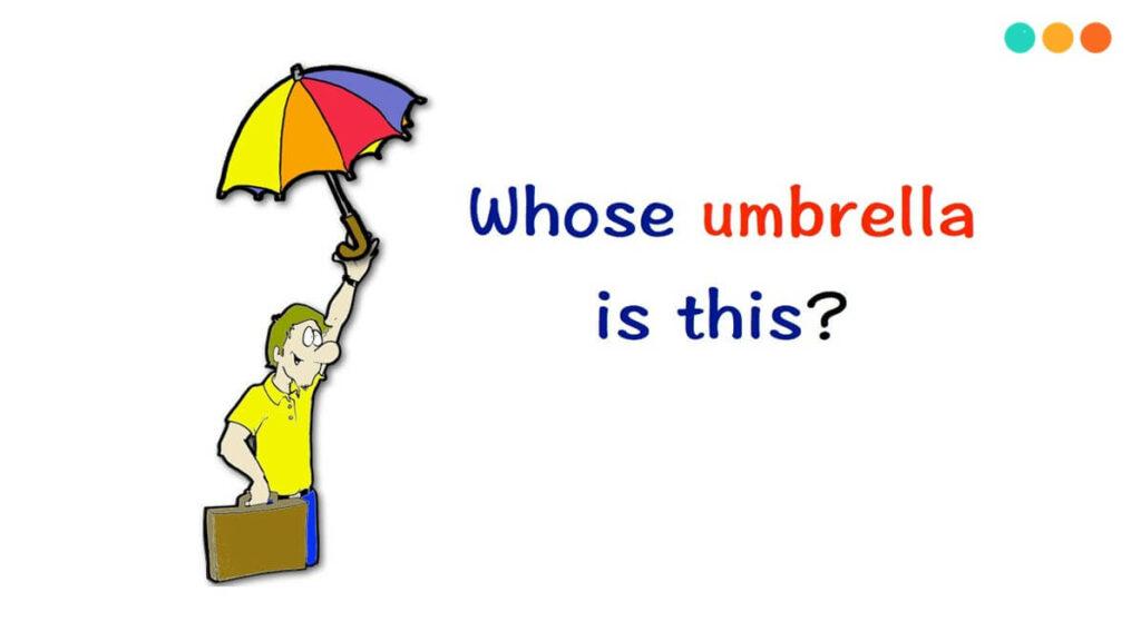Đặt câu hỏi với Whose