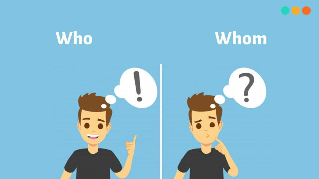 Phân biệt cách dùng Who và Whom